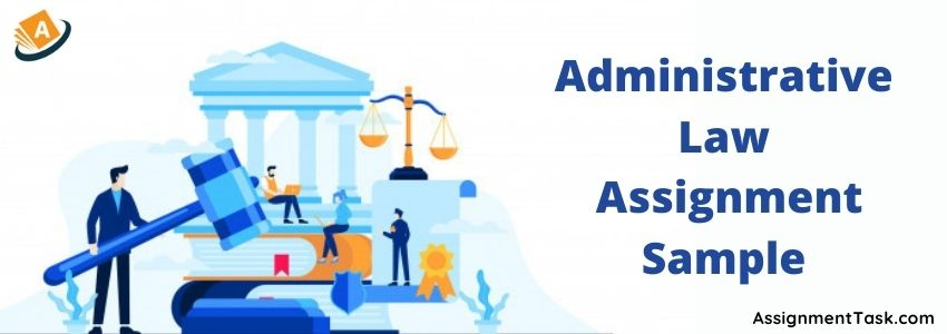 Administrative Law Assignment Sample