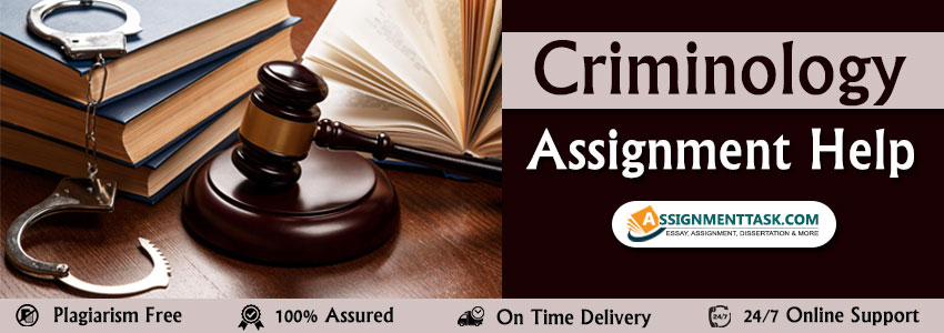 Criminology Law Assignment Help